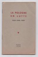 La Pologne En Lutte, 1939 - 1945 - 1949, Collectif, 1945, Préface De Gaëtan D. Morawski - War 1939-45