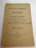 SCIENCE , MORALE ET PROGRES - J.P. NAYRAC - E.O.1928 - ENVOI A Mr CLAUZADE NOTAIRE A MARSEILLE - Psychology/Philosophy