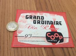 Ancienne * Etiquette 9°5 «GRAND ORDINAIRE - Vin Rouge - COOP - SAINTES (17)» - Vino Rosso
