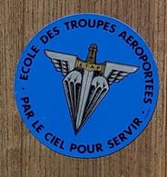 AUTOCOLLANT STICKER - ECOLE DES TROUPES AÉROPORTÉES - ETAP - PAR LE CIEL POUR SERVIR - MILITARIA - Stickers