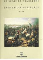 « Le Siège De CHARLEROI Et La Bataille De FLEURUS 1794 » DELAET, J.-L. – Ed. Crédit Communal, Bxl (1994) - Bélgica