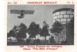 PIE.21-TPL-1287 : IMAGE. AVION MONOPLAN  PILOTE SANTOS DUMONT. EDITION DU CHOCOLAT MIRAULT  A TOURS - Aviación