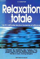 Relaxation Totale- Les 10 Méthodes Les Plus Modernes Et Efficaces - Méthodes Du Rebirthing, Des Couleurs, Vogt, Jacobson - Psychology/Philosophy