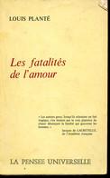 Les Fatalités De L'amour - Planté Louis - 1973 - Psychology/Philosophy