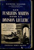 Les Fusiliers Marins Dans La Division Leclerc - Du Débarquement En Normandie En Passant Par Paris Et Strasbourg, Jsuqu'à - War 1939-45