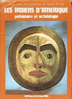 Les Indiens D'amerique Prehistoire Et Archeologie / Collection La Main De L'homme - Snow Dean, Forman Werner - 1977 - Archeology