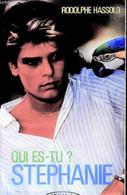 Qui Es-tu Stéphanie ? - Hassold Rodolphe - 1987 - Biographie