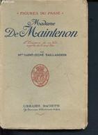 Madame De Maintenon - L'énigme De Sa Vie Auprès Du Grand Roi - Figures Du Passé - Saint-René Taillandier ( Madame) - 192 - Biographie