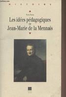 """Les Idées Pédagogiques De Jean-Marie De La Mennais - """"Histoire"""" - Perrin Pierre - 2000 - Biographie"""