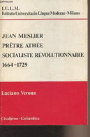 """Jean Meslier Prêtre Athée Socialiste Révolutionnaire 1664-1729 - """"I.U.L.M. Istituto Universitario Lingue Moderne-Milano"""" - Biographie"""
