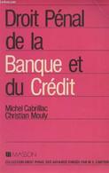Droit Pénal De La Banque Et Du Crédit - Collection Droit Pénal Des Affaires - Cabrillac Michel/Mouly Christian - 1982 - Droit
