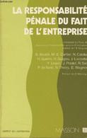 La Responsabilité Pénale Du Fait De L'entreprise - Jounées D'études Université De Paris XII/Institut De L'Entreprise Ass - Droit