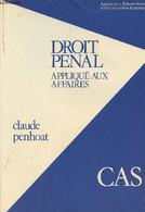 """Droit Pénal Appliqueé Aux Affaires - """"Expertise Commisariat Université"""" - Penhoat Claude - 1983 - Droit"""
