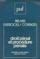 """Droit Pénal Et Procédure Pénale - """"Thémis Exercices/corrigés"""" - Saada-Halfon Danielle/Merle Béatrice - 1982 - Droit"""