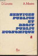 Services Publics Et Droit Public économique - Tome 1 - Linotte D./Mestre A. - 1982 - Droit