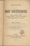 Manuel De Droit Constitutionnel - Théorie Générale De L'Etat, Le Droit Et L'Etat, Les Libertés Publiques, L'organisation - Droit