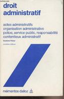 Droit Administratif - Actes Administratifs Organisation Administrative Police, Service Public, Reponsabilité Contentieux - Droit