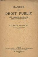 Manuel De Droit Public, Les Libertés Publicques, Les Droits Sociaux - Burdeau Georges - 1948 - Droit