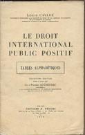 Le Droit International Public Positif - Tables Alphabétiques - 3e édition Mise à Jour Par Jean-Pierre Quéneudec - Cavaré - Droit