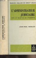 L'administrateur Judiciaire Près Le Tribunal De Commerce - Manuels Dalloz De Droit Usuel - Ravalec Jean-Paul - 1972 - Droit