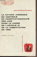La Nature Juridique Du Contrôle De Consitutionnalité Des Lois Dans Le Cadre De L'article 61 De La Constitution De 1958 - - Droit