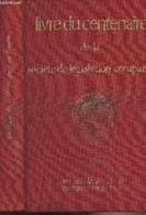 Livre Du Centenaire De La Société De Législation Comparée - Un Siècle De Droit Comparé En France (1869-1969) Les Apports - Droit