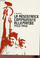 La Résistance Communiste Allemande 1933-1945. - T.Derbent - 0 - War 1939-45