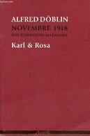 Karl & Rosa - Quatrième Tome De Novembre 1918 Une Révolution Allemande. - Döblin Alfred - 2008 - War 1914-18