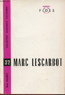 Marc Lescarbot - Collection Classiques Canadiens N°32. - Baudry René - 1968 - Biographie