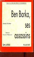 Ben Barka, Ses Assassins - Collection Histoire D'hier Et D'aujourd'hui. - Guérin Daniel - 1991 - Biographie
