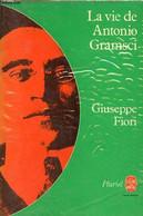 La Vie De Antonio Gramsci - Collection Pluriel N°8319. - Fiori Giuseppe - 1977 - Biographie