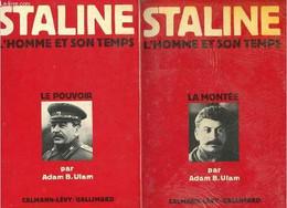 Staline L'homme Et Son Temps - En Deux Tomes - Tomes 1+2 - Tome 1 : La Montée - Tome 2 : Le Pouvoir. - B.Ulam Adam - 197 - Biographie