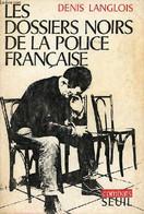 Les Dossiers Noirs De La Police Française - Collection Combats. - Langlois Denis - 1971 - Droit