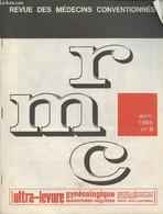 Revue Des Médecins Conventionnés N°9 Avril 1965. Sommaire : Vers La Réforme Des Décrets Du 12 Mai 60 ? - Les Hoonoraires - Sciences
