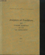 Insignes Et Traditions De L'armée Blindée Et De La Cavalerie - Collectif - 1947 - Frans