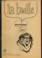 La Bulle (décembre 1979) : De L'autorité Et... Du Respect Des Décisions Prises / Des Nouvelles De La Zone / Congrès D'au - Frans