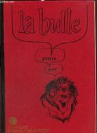 La Bulle (avril 1979) : Compte-rendu D'activité / Les Missionnaires Du XXe Siècle / Forum D'information Sur Les Carrière - Frans