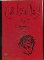 La Bulle (janvier 1979) : La Nuit Du 2 Décembre / Information Lions / Nouvelles De La Zone / Carnet De L'amitié / Ephémé - Frans
