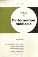 L'information Médicale, N°4 : Les Pneumopathies à Virus / L'épreuve De Freinage Thyroïdien / Un Procédé Rapide De Diagno - Sciences