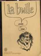 La Bulle (juin 1980) : Statuts Internationaux / Oeuvre Du District / Nos Fanions / Bordeaux - Palerme / Un Marteau D'ivo - Frans