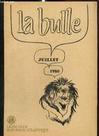 La Bulle (juillet 1980) : Bilan D'activité / Statuts Internationaux / Convention Nationale De Biarritz / Renaissance Du - Frans