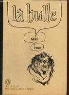 La Bulle (mai 1980) : Connaissance Du Lionisme / Extraits Des Statuts Internationaux / Arcachon, Convention De Printemps - Frans