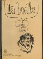 La Bulle (mars 1980) : Forum D'information Sur Les Carrières / Le Millésime 1980 / Carnet De L'amitié / Oeuvres Sociales - Frans