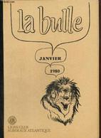 La Bulle (janvier 1980) : Compte-rendu D'activité / La Soirée Annuelle Du Club / Des Nouvelles De La Zone / Carnet De L' - Frans