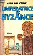 L'Impératrice De Byzance (Collection Flamboyante) - Déjean Jean-Luc - 1983 - Biographie