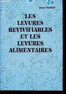 Les Levures Revivifiables Et Les Levures Alimentaires - Robert Gilbert - 1987 - Sciences