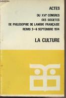 Actes Du XVIe Congrès Des Sociétés De Philosophie De Langue Française Reims 3-6 Septembre 1974 - La Culture - Collectif - Psychology/Philosophy