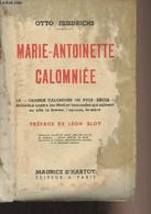 """Marie-Antoinette Calomniée - La """"Grande Calomniée Du XVIIIe Siècle"""" Défendue Contre Les Libelles Immondes Qui Salirent E - Biographie"""