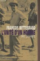 François Mitterrand L'unité D'un Homme - Duhamel Eric - 1998 - Biographie