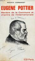 Eugène Pottier, Membre De La Commune Et Chantre De L'Internationale. - Dommanget Maurice - 1971 - Biographie
